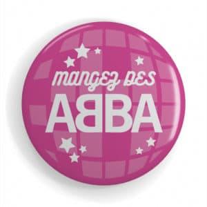 Badge Slogan Musique Mangez des ABBA