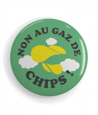 Badge Slogan Non au gaz de chips !