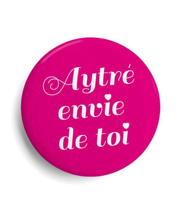 Badge Aytré envie de toi La Rochelle