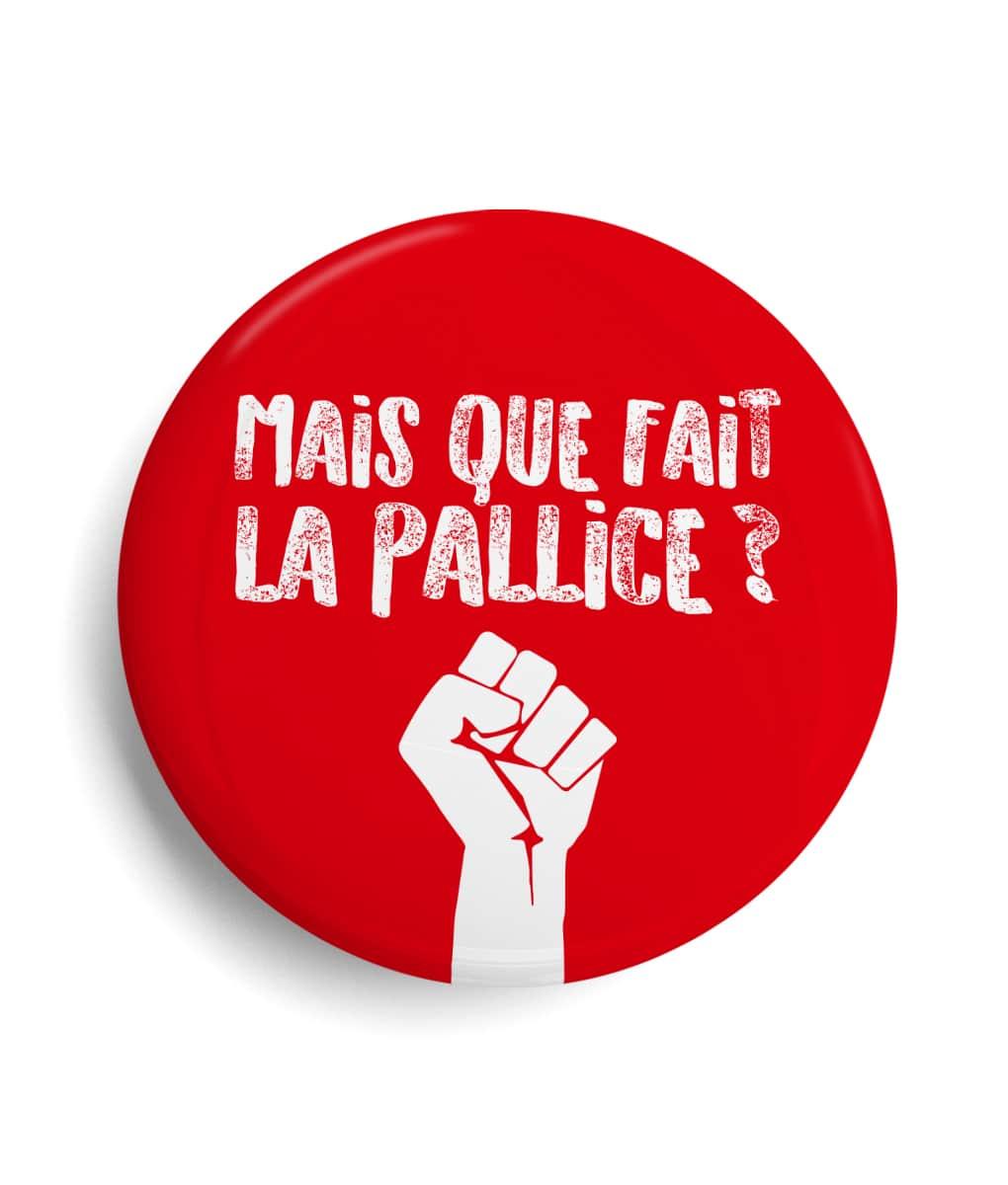 Badge Mais que fait la Pallice ! Slogan La Rochelle