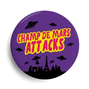 Badge Cinéma Paris Champ de mars attacks