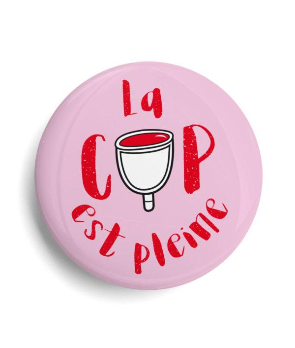 Badge féminisme - La cup est pleine
