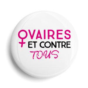 Badge Ovaires et contre tous - féminisme
