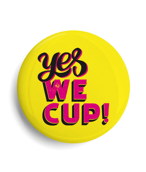 Badge yes we cup - féminisme
