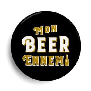 Badge Bière Mon beer ennermi