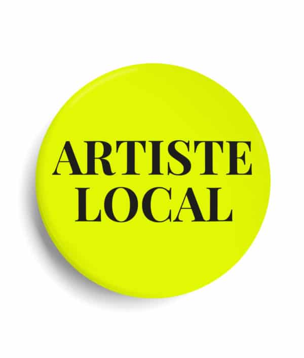 Badge Artiste local Jaune fluo