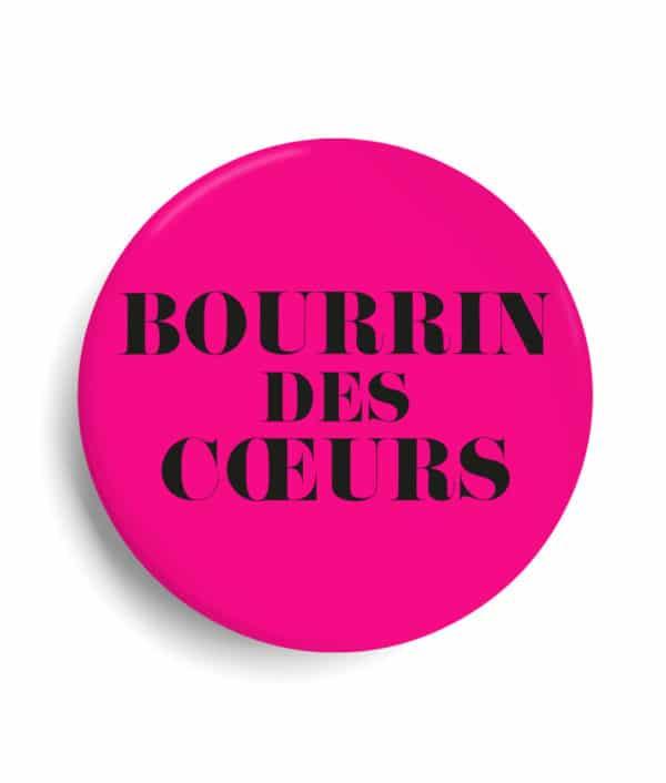 Badge bourrin des cœurs rose fluo