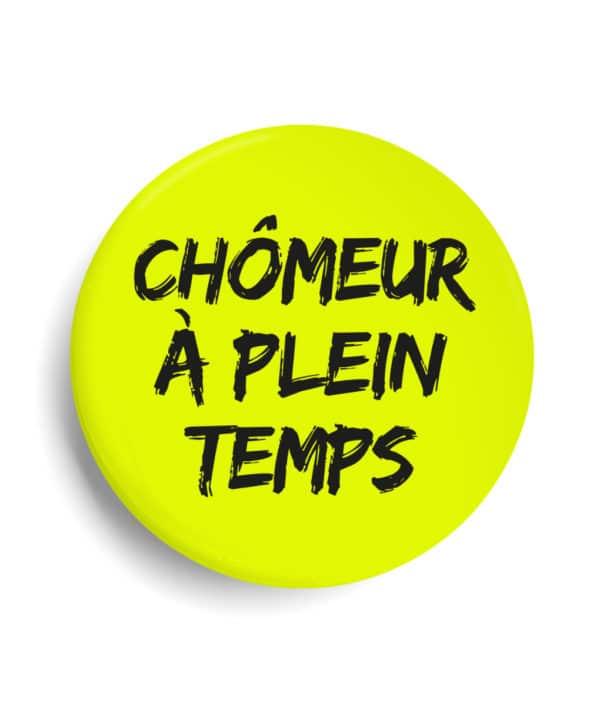 Badge Chômeur à plein temps jaune fluo