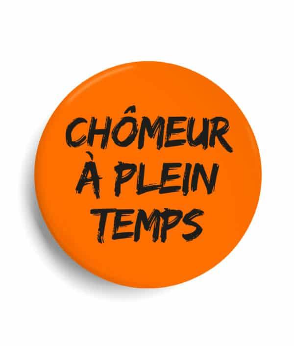 Badge Chômeur à plein temps orange fluo