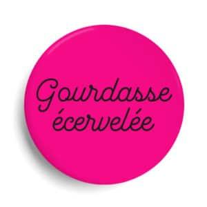 Badge gourdasse écervelée rose fluo élodie poux