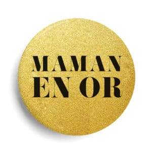 Maman en or badge métallisé or